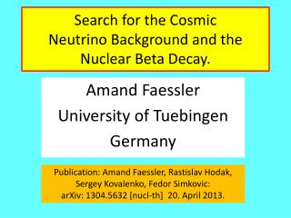 Search  for the Cosmic Neutrino Background  and the Nuclear  Beta  Decay .