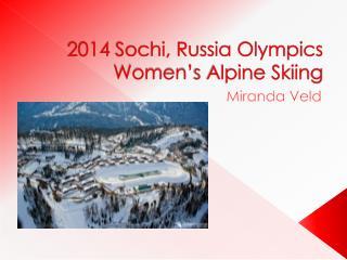 2014 Sochi, Russia Olympics Women's Alpine Skiing