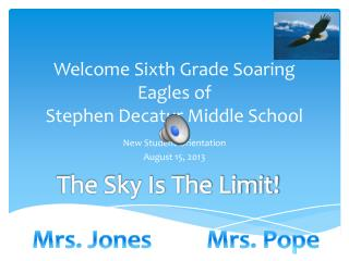 Welcome Sixth Grade Soaring Eagles of Stephen Decatur Middle School