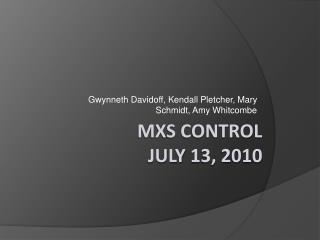 MXS control july  13, 2010
