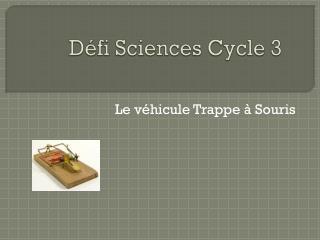 Défi Sciences Cycle 3
