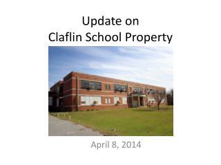 Update on Claflin  School Property