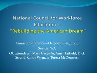 """National Council for Workforce Education—  """" Rebuilding the American Dream """""""