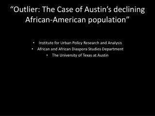 """Outlier: The Case of Austin's declining African-American population"""