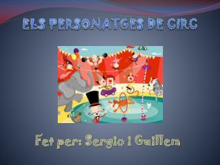ELS PERSONATGES DE CIRC