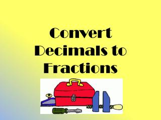 Convert Decimals to Fractions