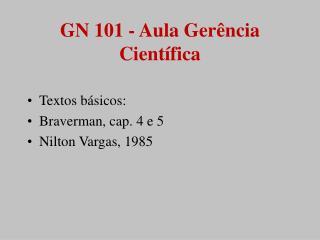 GN 101 - Aula Ger ncia Cient fica