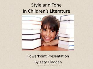 Style and Tone  In Children�s Literature