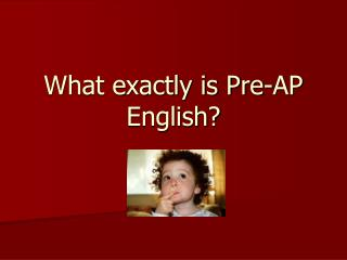 What exactly is Pre-AP English?