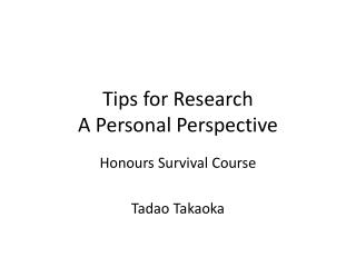Tips for Research A Personal Perspective