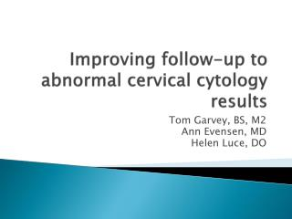 Improving follow-up to abnormal cervical cytology results