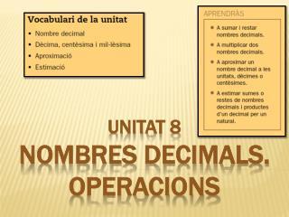 UNITAT 8 NOMBRES DECIMALS. OPERACIONS
