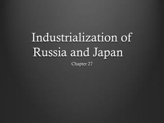 Industrialization of Russia and Japan