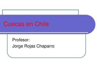 Cuecas en Chile