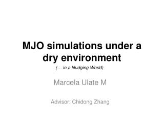 MJO simulations under a dry environment