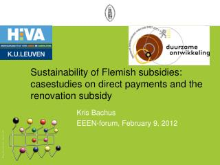 Sustainability of Flemish subsidies: casestudies on direct payments and the renovation subsidy