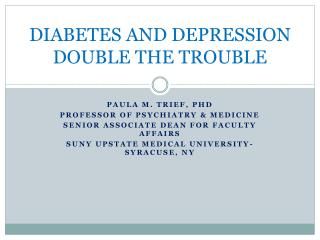 DIABETES AND DEPRESSION DOUBLE THE TROUBLE