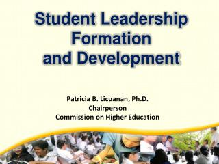 Patricia B.  Licuanan , Ph.D. Chairperson Commission on Higher Education