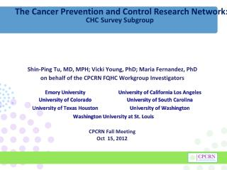 The Cancer Prevention and Control Research Network:  CHC Survey Subgroup