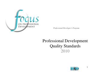 Professional Development  Quality Standards 2010