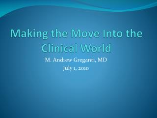 Making the Move Into the Clinical World