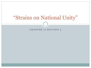 """Strains on National Unity"""