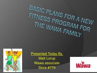 Basic plans for a new fitness program for the Wawa family