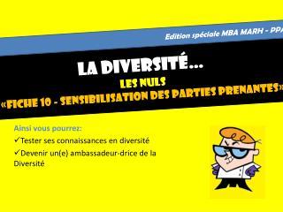 La Diversité…  LES NULS «fiche 10 - Sensibilisation des parties prenantes»