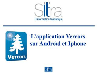 L'application Vercors  sur Androïd et Iphone
