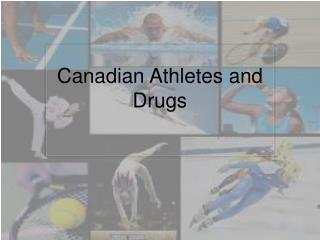 Canadian Athletes and Drugs