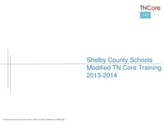 Shelby County Schools Modified TN Core Training  2013-2014