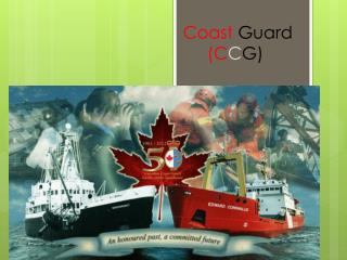Coast Guard (C C G)