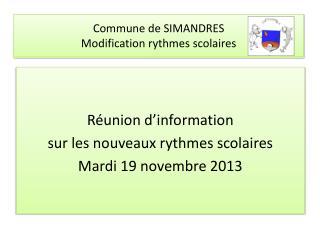 Réunion d'information  sur les nouveaux rythmes scolaires Mardi 19 novembre 2013