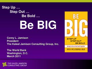 Corey L. Jamison President The Kaleel Jamison Consulting Group, Inc. The World Bank