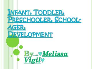 Infant, Toddler, Preschooler, School-ager, Development