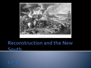 Reconstruction and the New South Ch.15