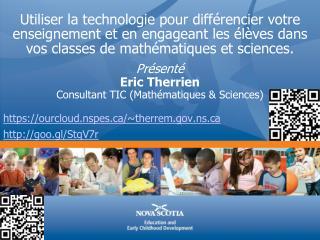 Pr ésenté Eric  Therrien Consultant TIC  ( Mathématiques  &  Sciences)
