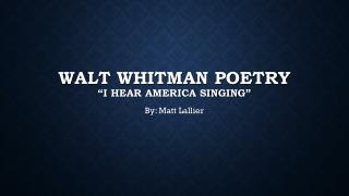 "Walt Whitman poetry ""I hear America singing"""