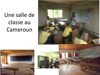 Une salle  de  classe  au Cameroun