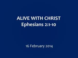 ALIVE WITH CHRIST Ephesians 2:1-10