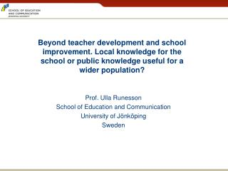 Prof. Ulla Runesson School of  Education  and Communication University of Jönköping Sweden