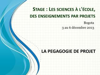Stage : Les sciences � l'�cole, des enseignements par projets