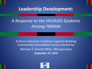 Leadership Development: A Response to the HIV/AIDS Epidemic Among YBMSM