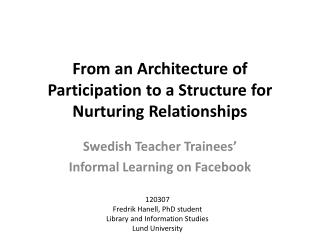 From an  Architecture  of  Participation  to a  Structure  for  Nurturing Relationships