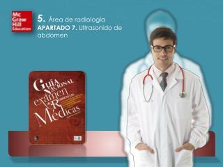 5 .  Área de radiología APARTADO  7 .  Ultrasonido de abdomen