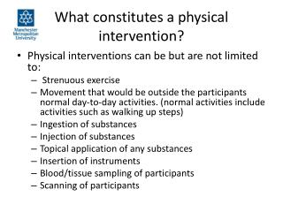 What constitutes a physical intervention?