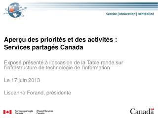 Aperçu des priorités et des activités: Services partagés Canada