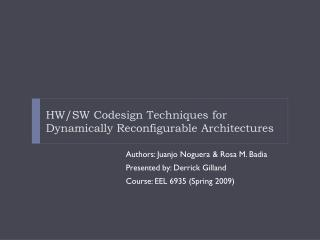 HW/SW  Codesign  Techniques for Dynamically Reconfigurable Architectures