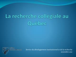 La recherche coll�giale au Qu�bec