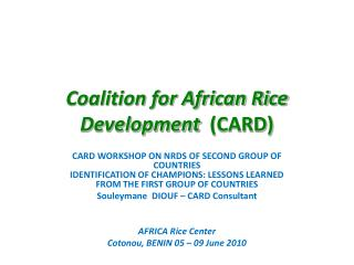 Coalition for African Rice Development   (CARD)